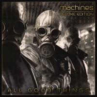 CD review ALL GOOD THINGS 'Machines' (Deluxe Edition)