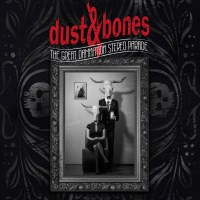 CD review DUST & BONES 'The Great Damnation Stereo Parade'