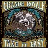 CD review GRANDE ROYALE 'Take it Easy'