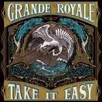 CD review GRANDE ROYALE 'Take it Easy'