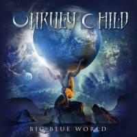 CD review UNRULY CHILD 'Big Blue World'