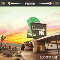 CD review GOODBYE JUNE 'Community Inn'