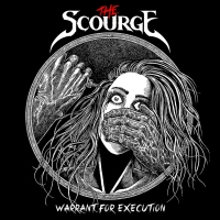 CD review THE SCOURGE 'Warrant for Execution'