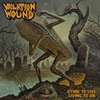 CD review VIOLATION WOUND 'Dying to Live, Living to Die'