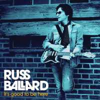 CD review RUSS BALLARD 'It's Good to be Here'