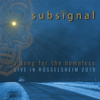 CD review SUBSIGNAL 'A Song for the Homeless – Live in Rüsselsheim 2019'