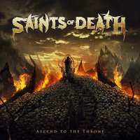 CD review SAINTS OF DEATH 'Ascend to the Throne'