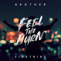 CD review BROTHER FIRETRIBE 'Feel the Burn'
