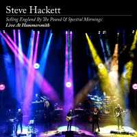 DVD review STEVE HACKETT 'Selling England by the Pound & Spectral Mornings: Live at Hammersmith'