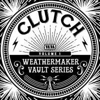 CD review CLUTCH Weathermaker Vault Series Vol. 1'