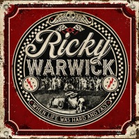 CD review RICKY WARWICK 'When Life Was Hard and Fast'