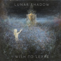 CD review LUNAR SHADOW 'Wish to Leave'