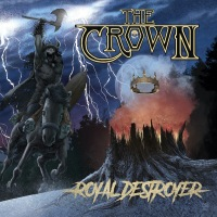CD review THE CROWN 'Royal Destroyer'