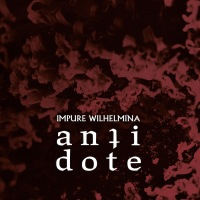 Review IMPURE WILHELMINA 'Antidote'