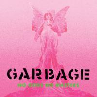 Review GARBAGE 'No Gods No Masters'