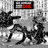 Review GO AHEAD AND DIE 'Go Ahead and Die'