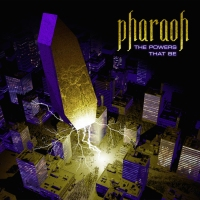 Review PHARAOH 'The Powers That Be'